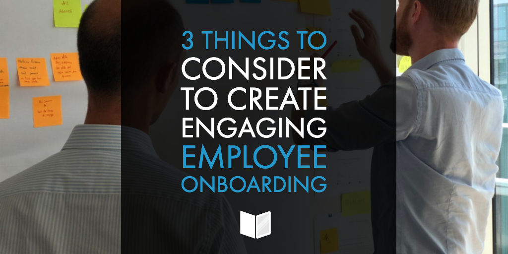 3 Things to Consider to Create Engaging Employee Onboarding