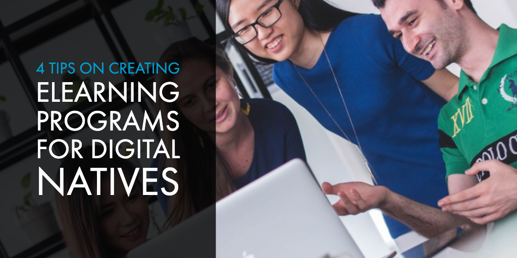 4 Tips on Creating eLearning Programs for Digital Natives