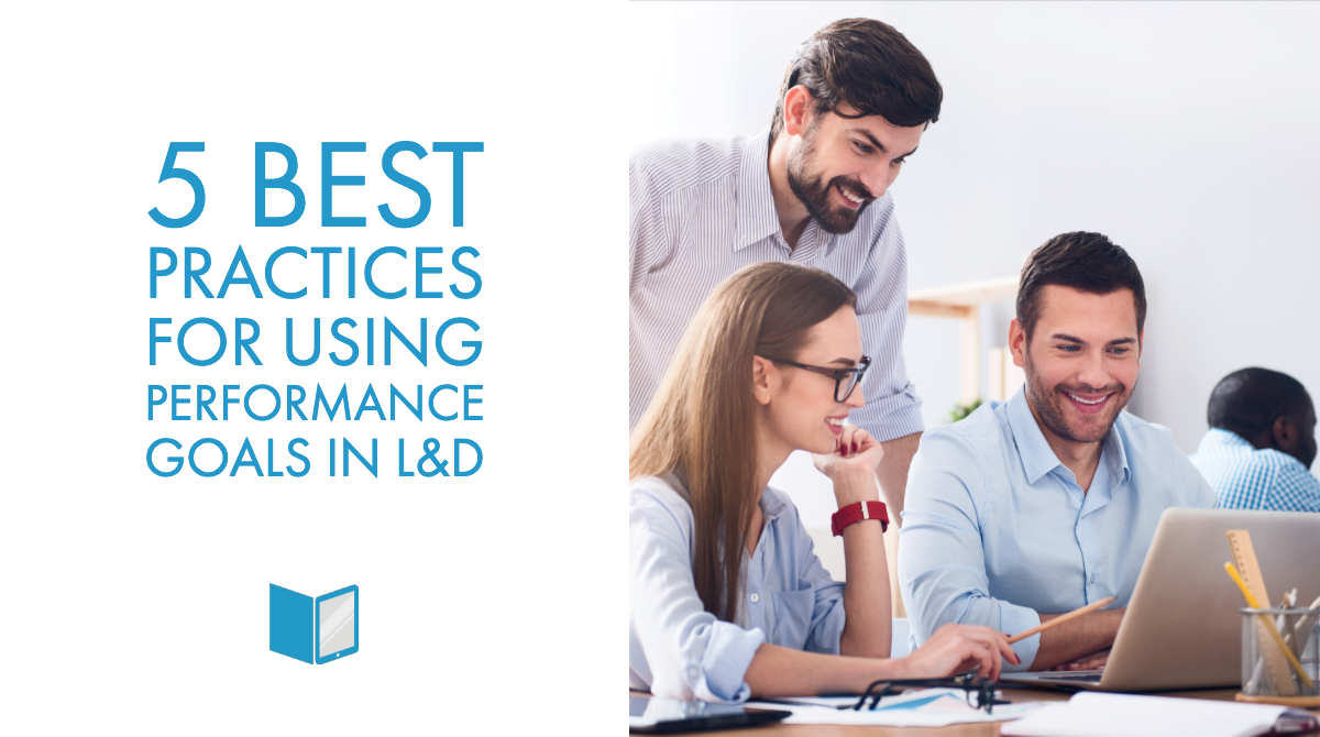 5 Best Practices for Using Performance Goals in L&D