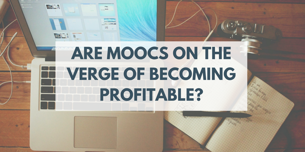 Are MOOCs on the verge of becoming profitable_