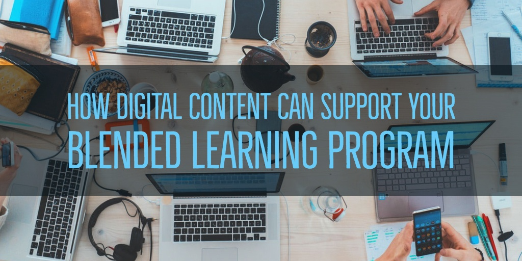 How Digital Content can Support your Blended Learning Program