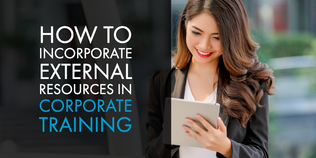 How to Incorporate External Resources in Corporate Training