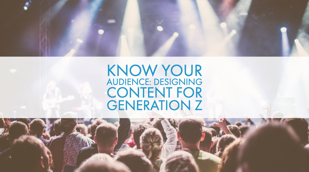 Know Your Audience: Designing Content for Generation Z