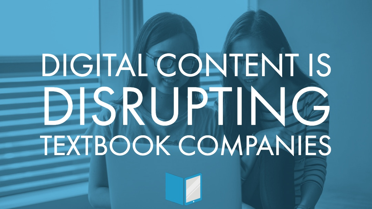 Digital Content is Disrupting Textbook Companies
