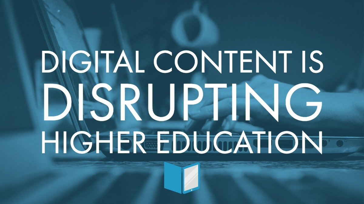 Digital Content is Transforming Higher Ed