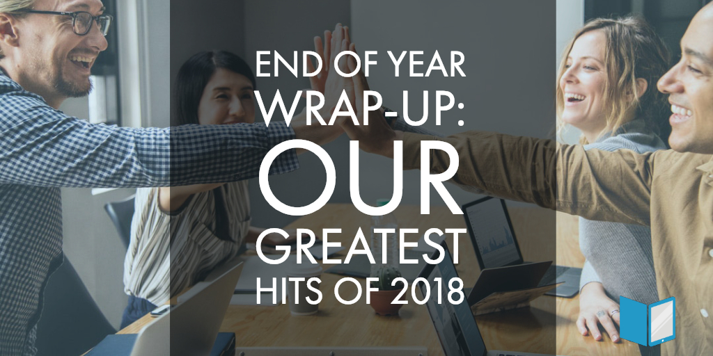 End of Year Wrap-Up: Our Greatest Hits of 2018