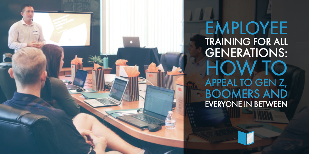 Employee Training for All Generations: How to Appeal to Gen Z, Boomers and Everyone in Between