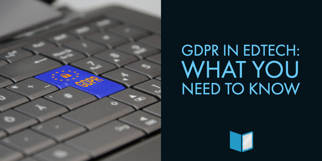 GDPR in EdTech: What You Need to Know