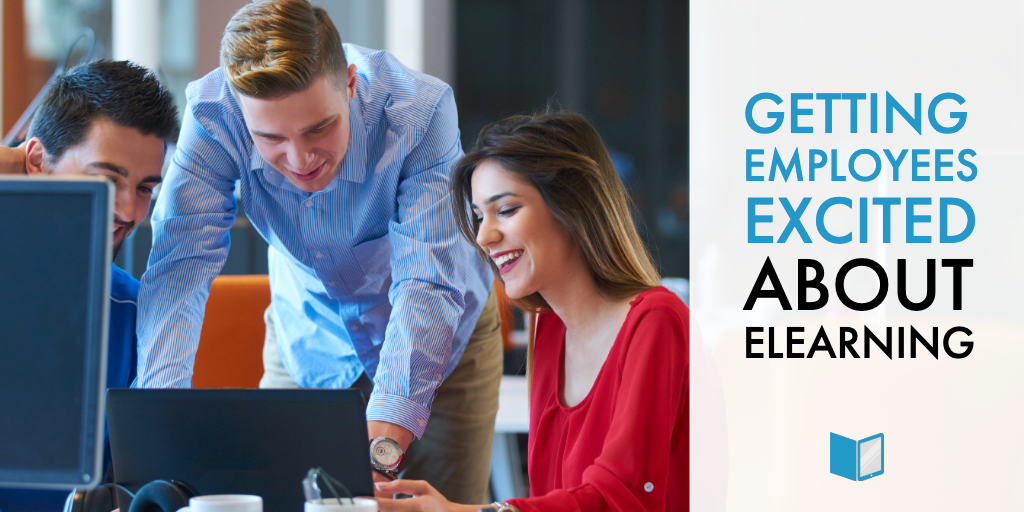 Getting Employees Excited About eLearning