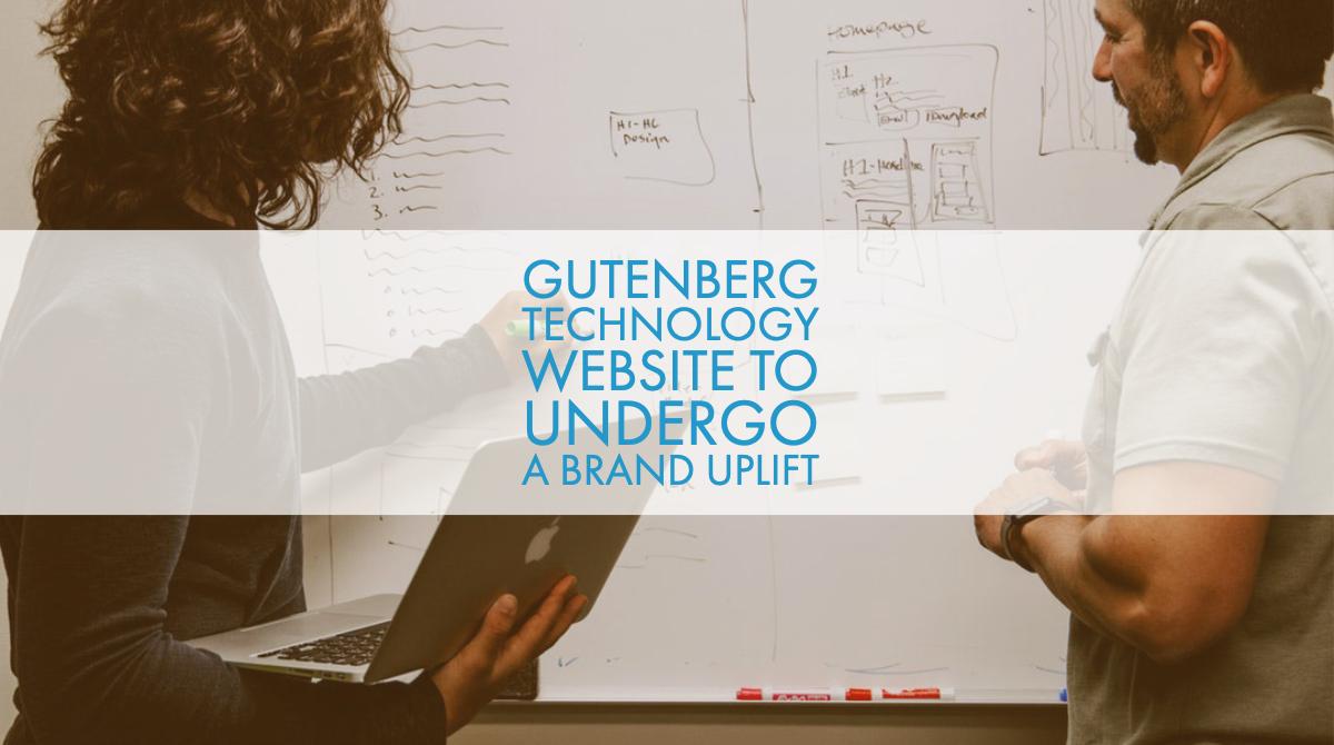 Gutenberg Technology Website to Undergo a Brand Uplift