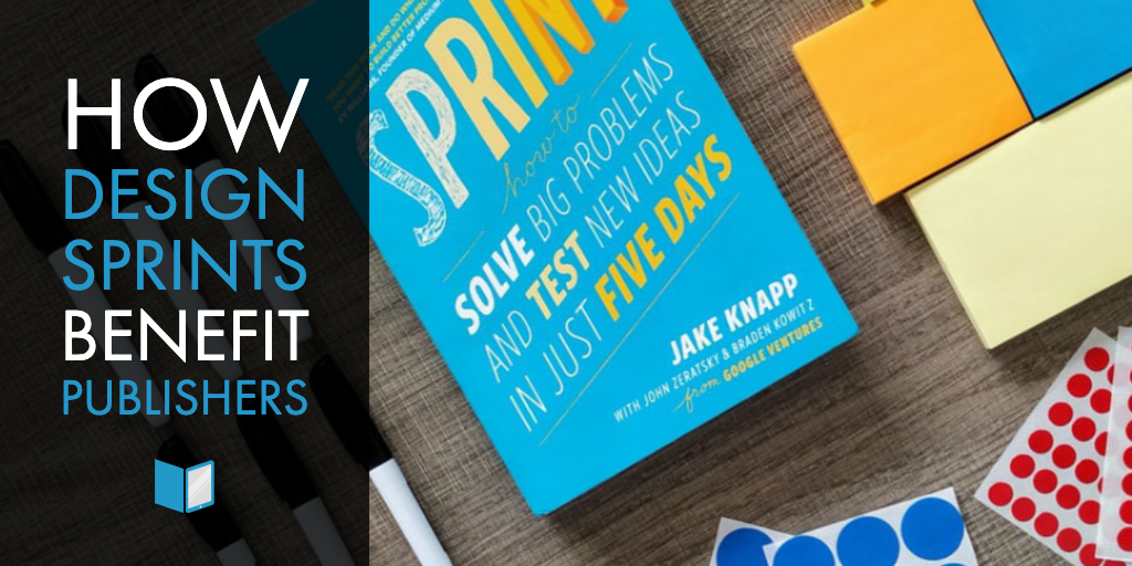 How Design Sprints Benefit Publishers