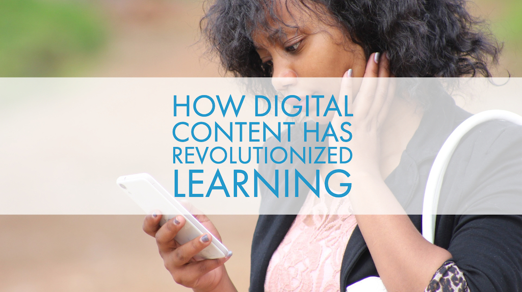 How Digital Content Has Revolutionized Learning