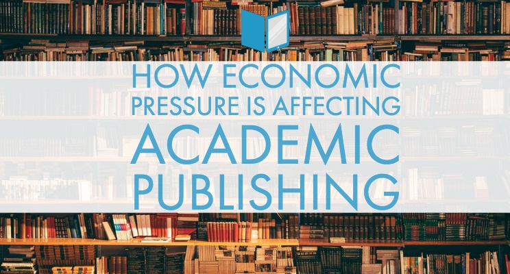 How Economic Pressure is Affecting Academic Publishing