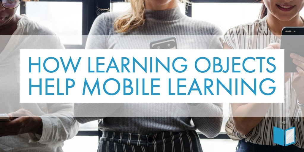 How Learning Objects Help Mobile Learning