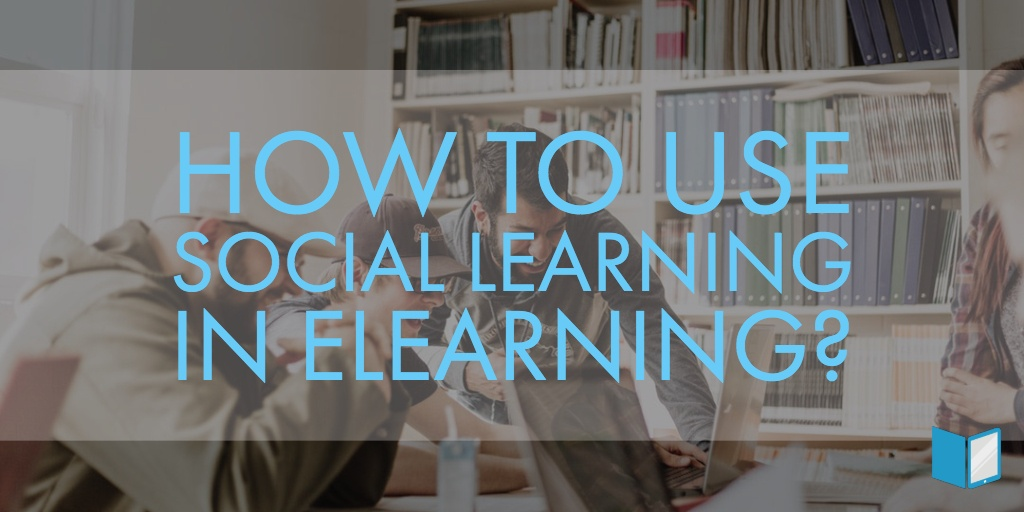 How To Use Social Learning In Elearning?