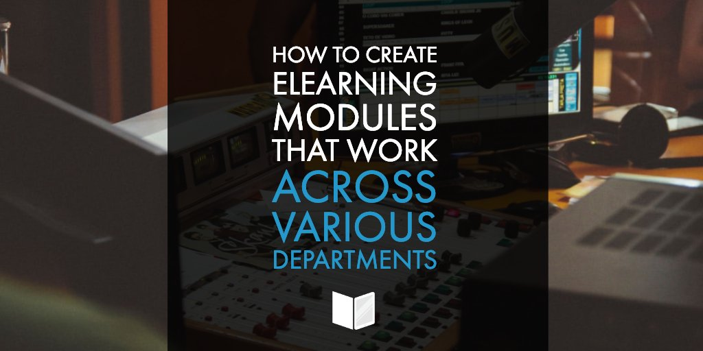How to Create eLearning Modules That Work Across Various Departments