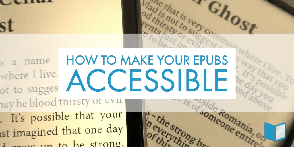 How to Make Your ePubs Accessible