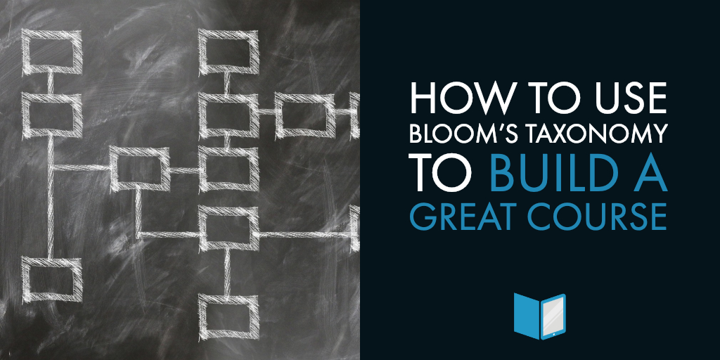 How to Use Bloom's Taxonomy to Build a Great Course
