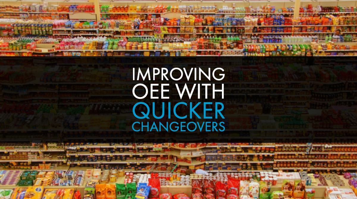 Improving OEE With Quicker Changeovers