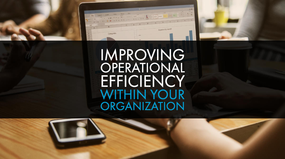 Improving Operational Efficiency Within Your Organization