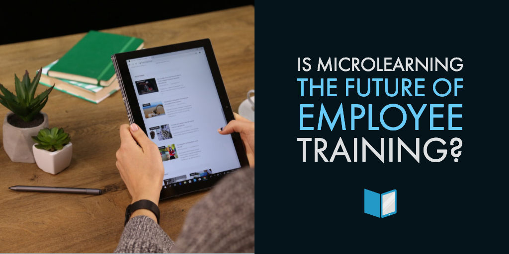 Is Microlearning the Future of Employee Training?