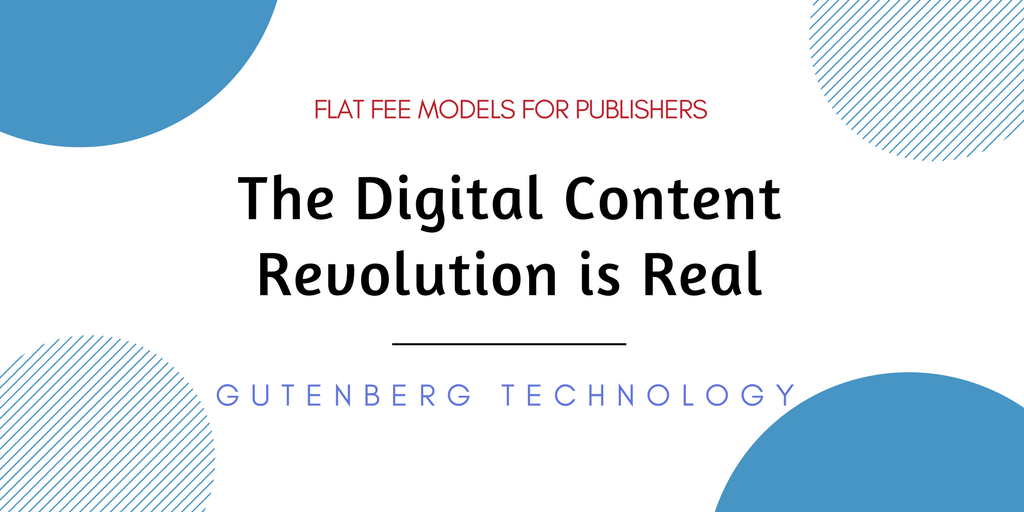 The Digital Content Revolution is Real