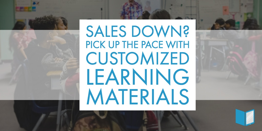Sales Down? Customized Learning Materials Can Help