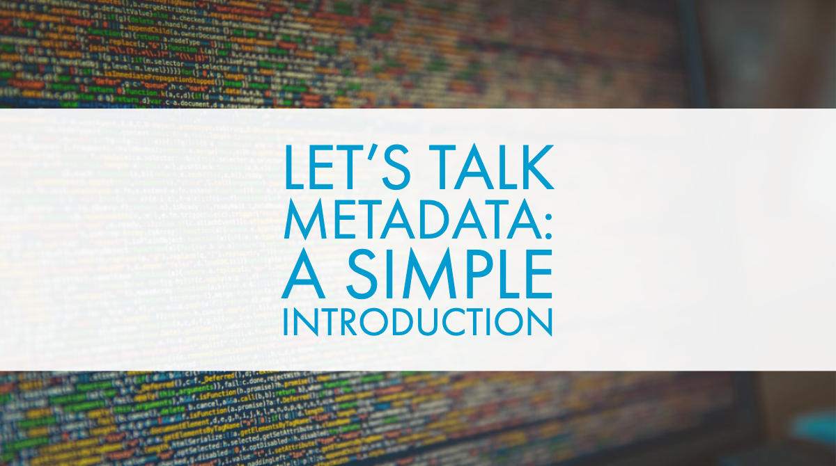 Let's Talk Metadata: A Simple Introduction
