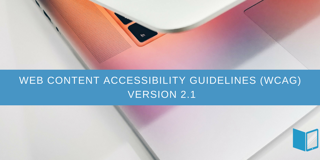 Web Content Accessibility Guidelines -WCAG 2.1 Version Update