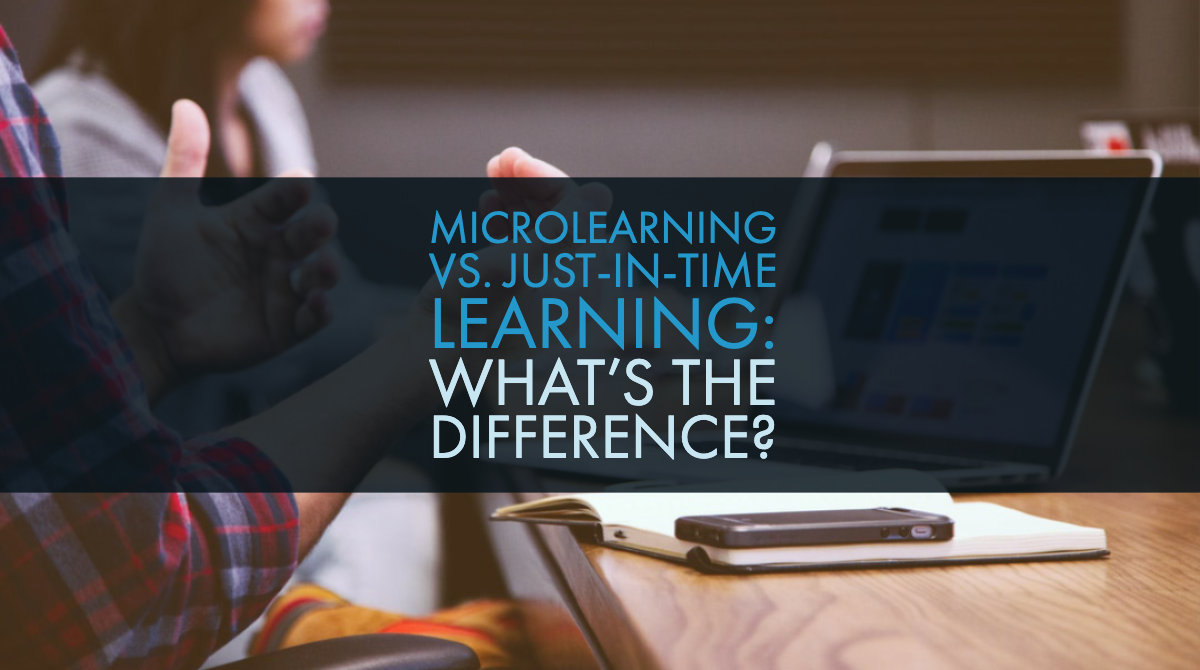 Microlearning vs. Just-in-Time Learning: What's the Difference?