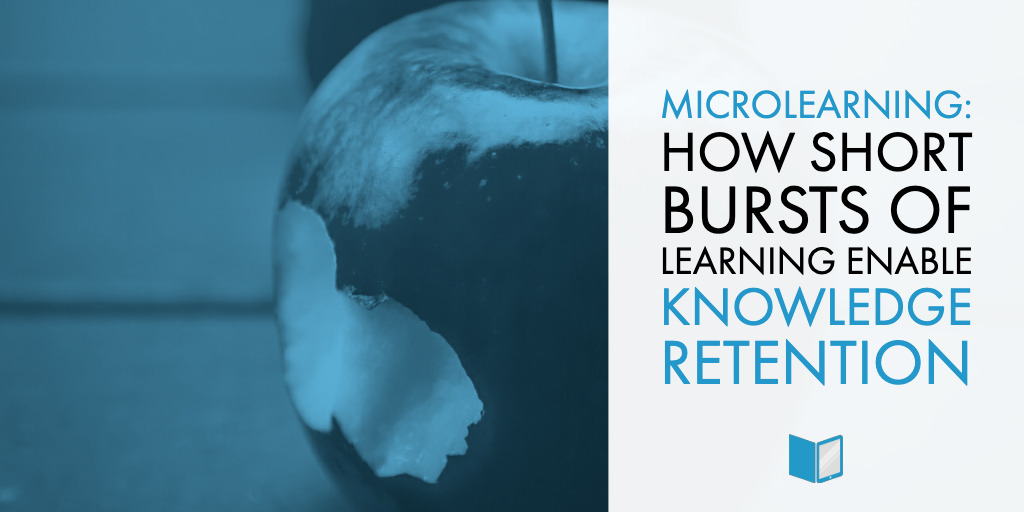 Microlearning: How Short Bursts of Learning Enable Knowledge Retention