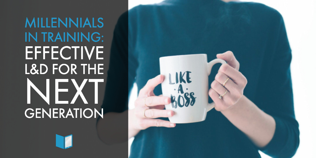 Millennials in Training_ Effective L&D for the Next Generation