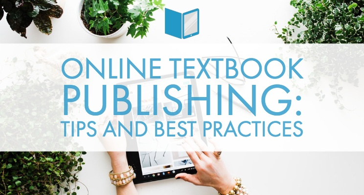 Online Textbook Publishing: Tips and Best Practices