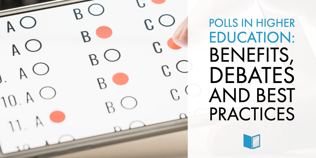 Polls in Higher Education: Benefits, Debates and Best Practices