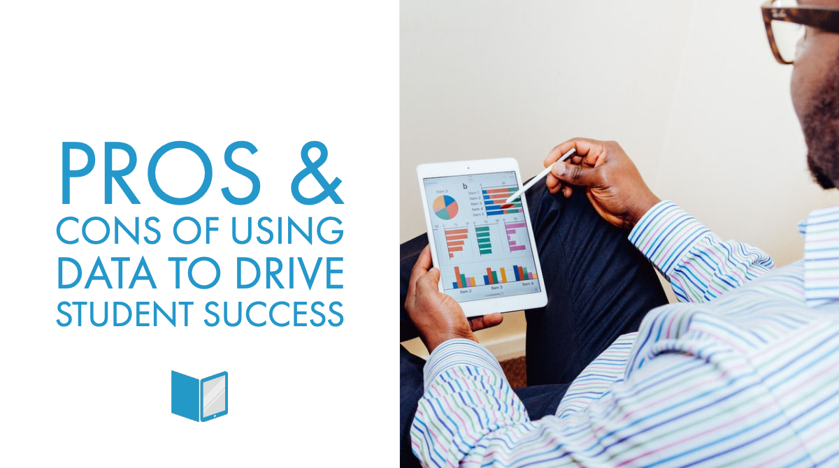 Pros & Cons of Using Data to Drive Student Success