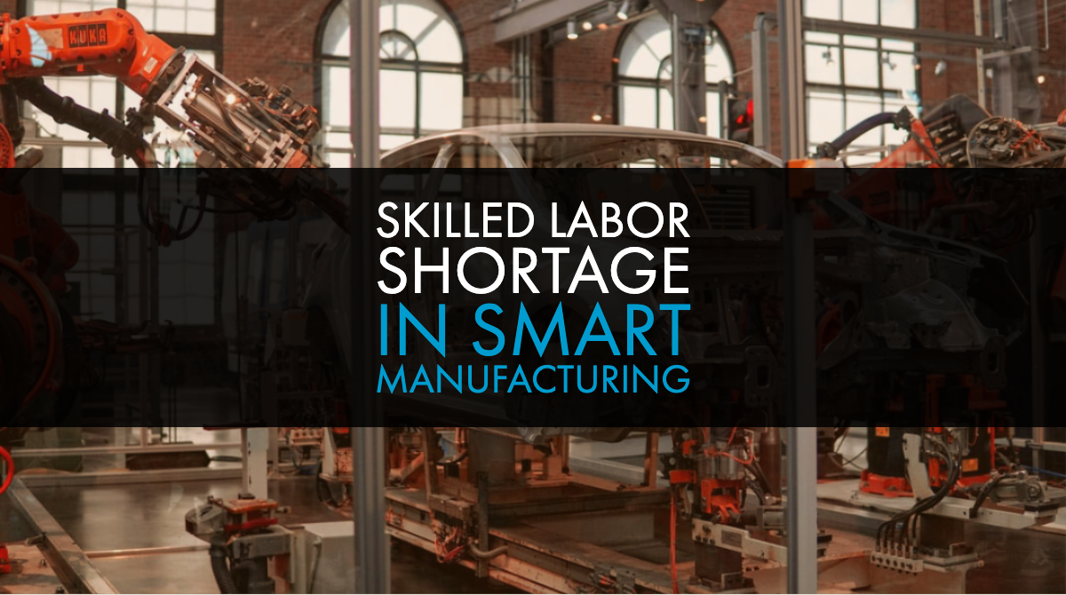 Skilled Labor Shortage in Smart Manufacturing