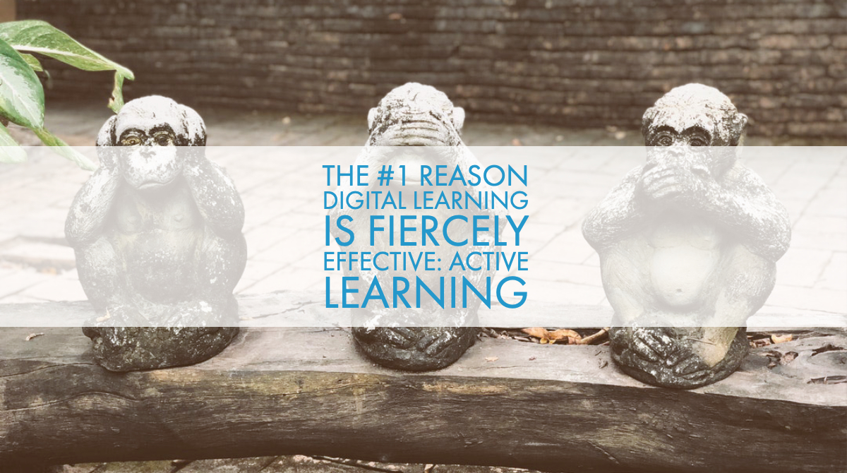 The #1 Reason Digital Learning is Fiercely Effective: Active Learning