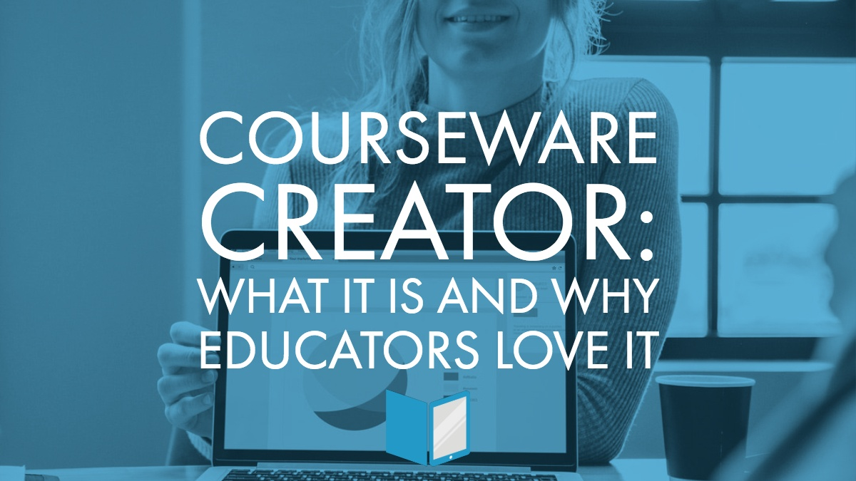 The Courseware Creator: What It Is and Why Educators Love It
