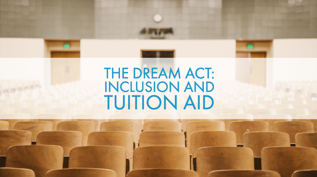 The Dream Act: Inclusion and Tuition Aid