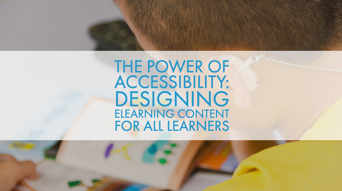 The Power of Accessibility: Designing eLearning Content for All Learners