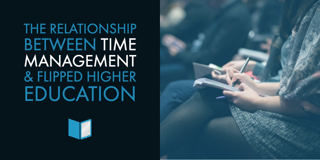 The Relationship Between Time Management & Flipped Higher Education