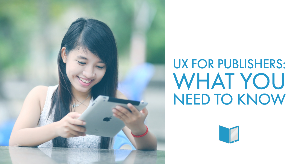 UX for Publishers: What You Need to Know