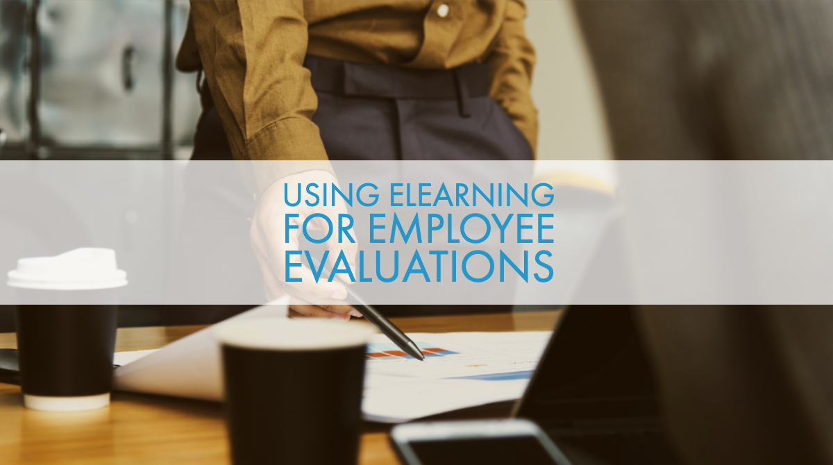 Using eLearning for Employee Evaluations