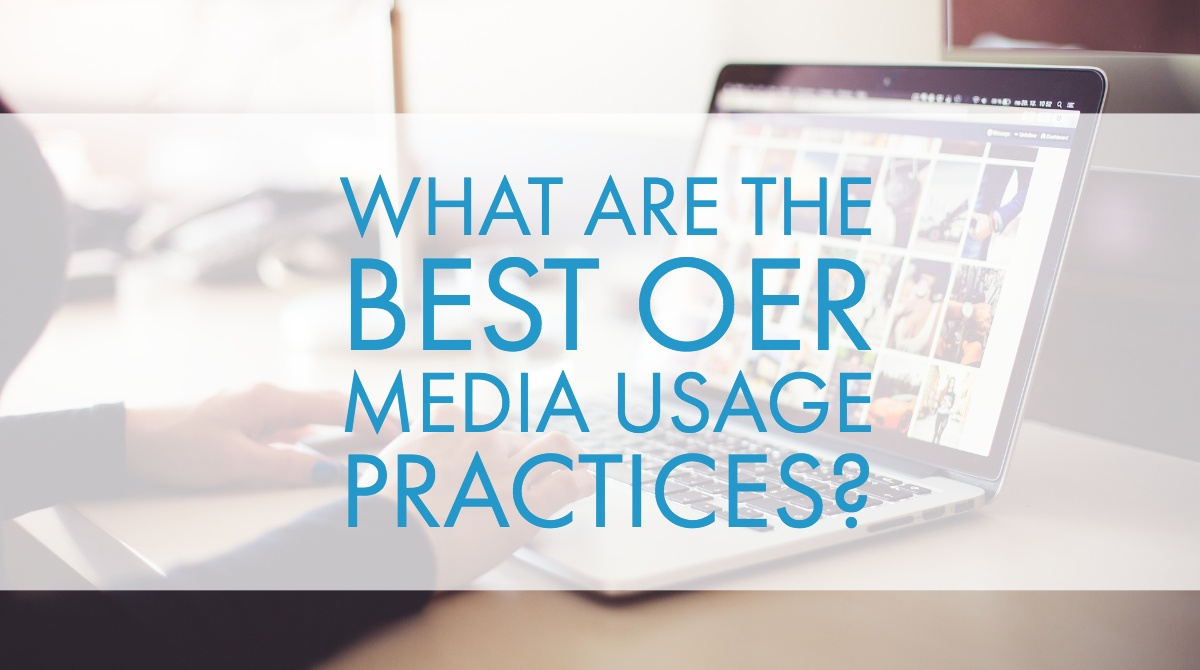 What Are the Best OER Media Usage Practices?