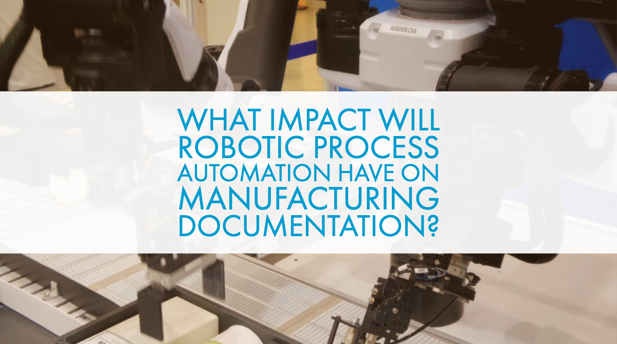 What Impact Will Robotic Process Automation Have on Manufacturing Documentation?