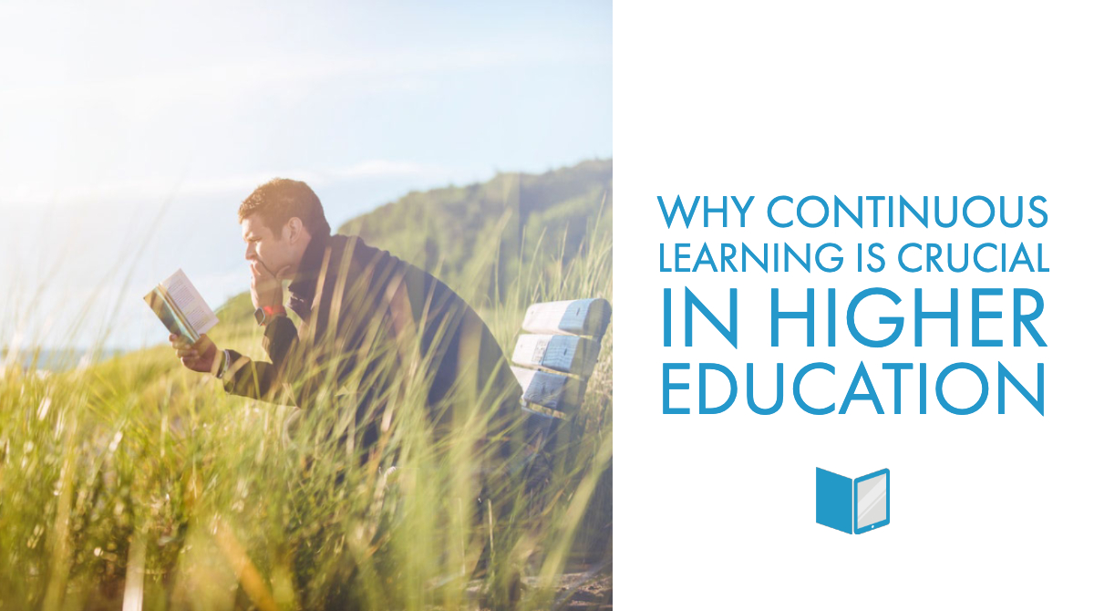 Why Continuous Learning is Crucial in Higher Education
