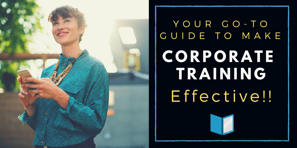 Your Go-To Guide to Make Your Corporate Training Effective