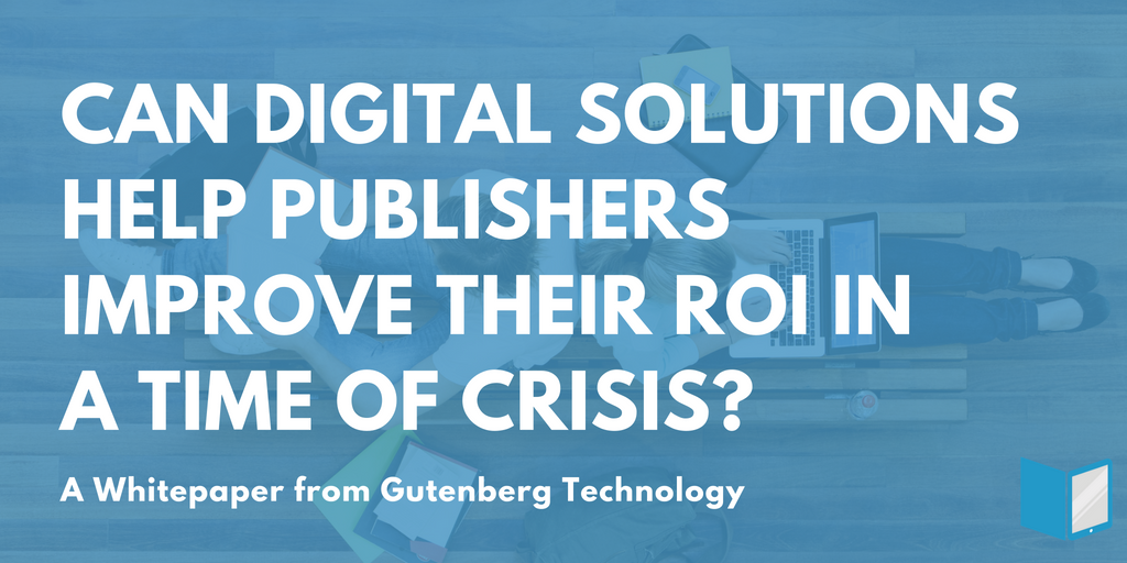 Digital Solutions Help Publishers Improve their ROI in a Time of Crisis