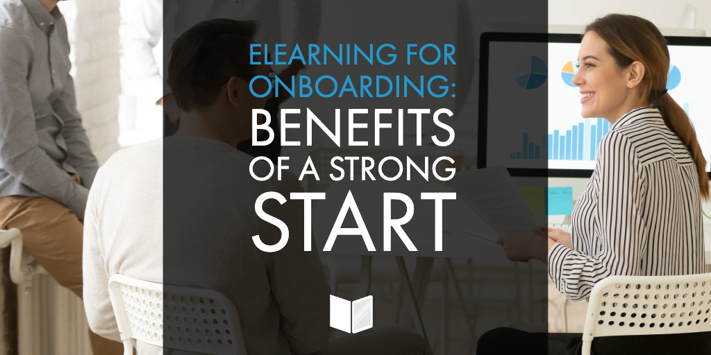 eLearning for Onboarding: Benefits of a Strong Start