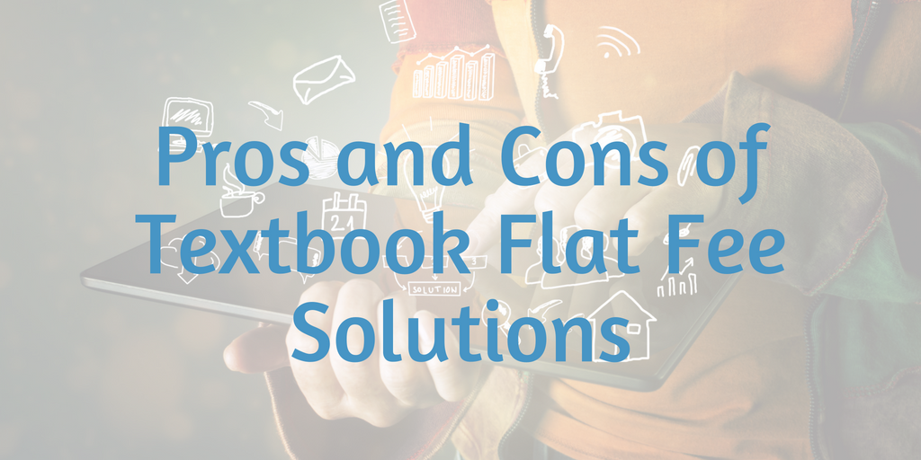Pros and Cons of Textbook Flat Fee Solutions